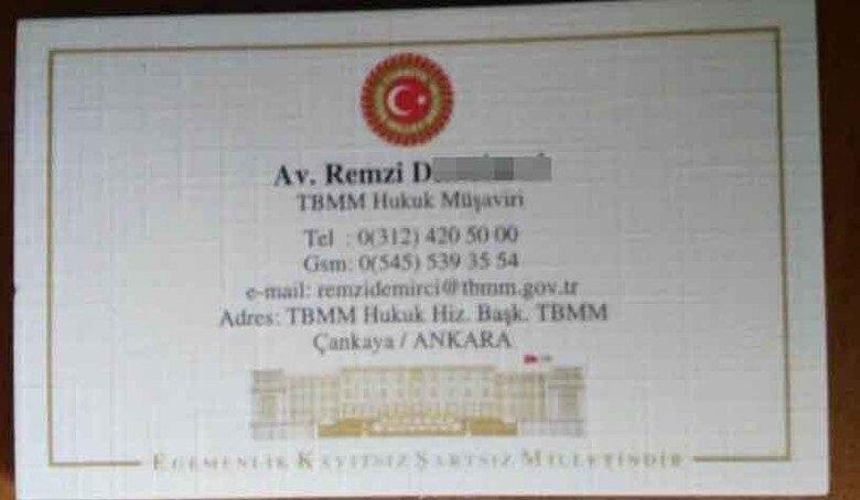 Remzi D., TBMM avukatı olduğunu gösteren kartvizit de bastırdı.