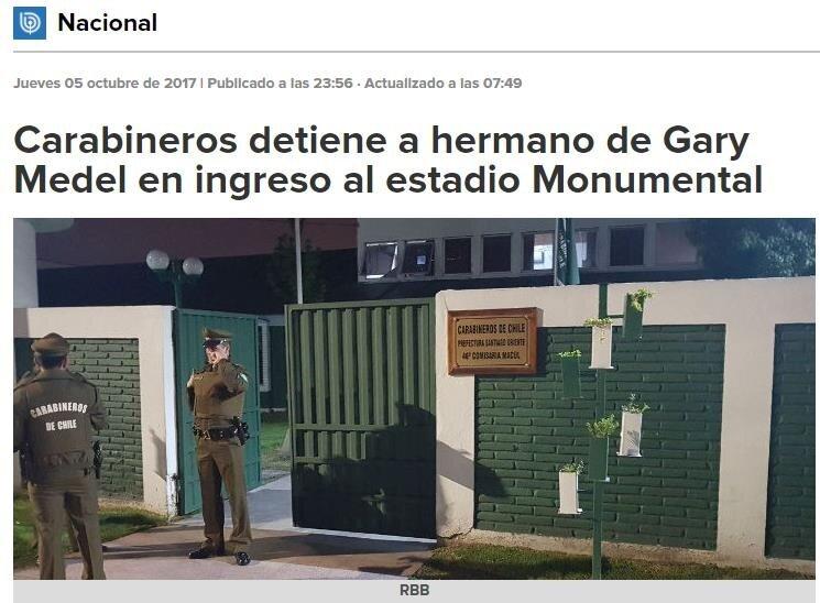 Şili basını, Luis Medel'in Monumental Stadı'na giriş yaparken tutuklandığını aktardı.