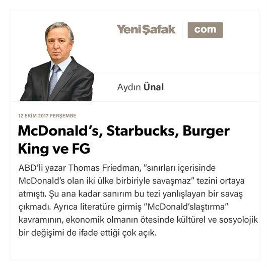 McDonald's, Starbucks, Burger King ve FG