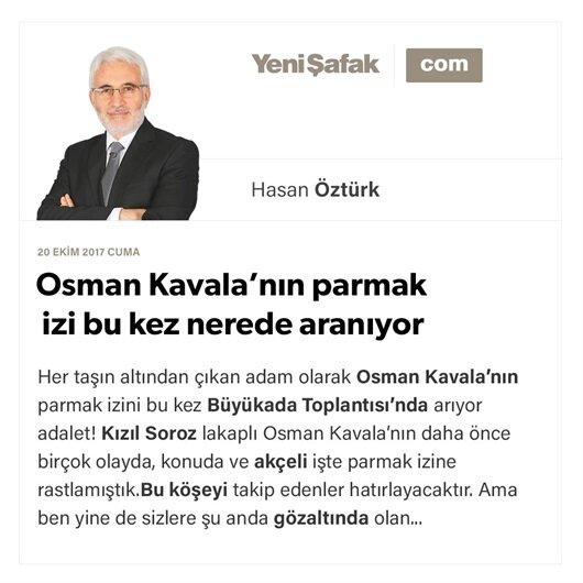 Osman Kavala'nın parmak izi bu kez nerede aranıyor