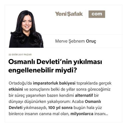 Osmanlı Devleti'nin yıkılması engellenebilir miydi?