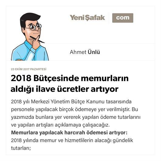 2018 Bütçesi'nde memurların aldığı ilave ücretler artıyor