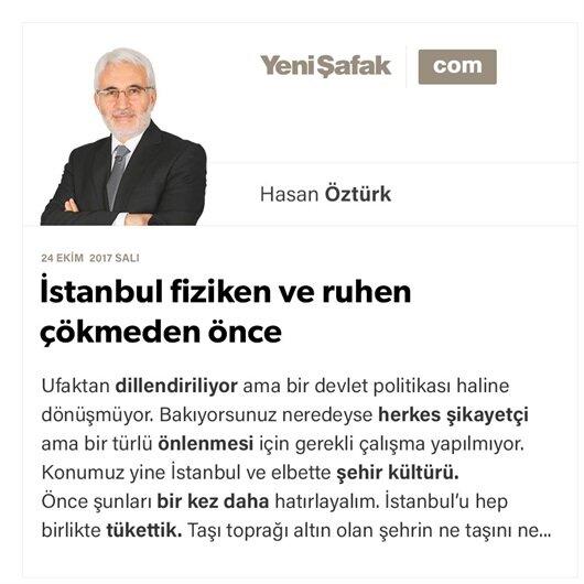 İstanbul fiziken ve ruhen çökmeden önce