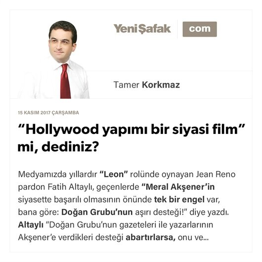 """""""Hollywood yapımı bir siyasi film"""" mi, dediniz?"""