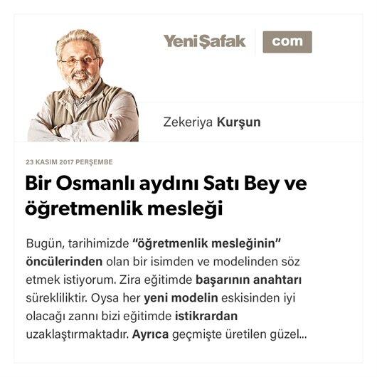 Bir Osmanlı aydını Satı Bey ve öğretmenlik mesleği