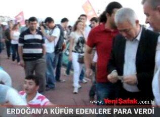 Erdoğan''a küfür edenlere para verdi