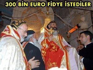 Mardin'de fidye için rahip kaçırıldı