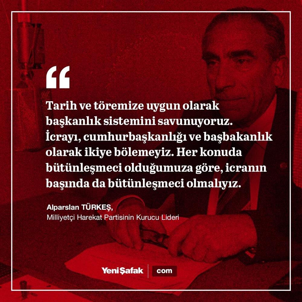 MHP'nin kurucu lideri Alparslan Türkeş, yazdığı kitaplarda Türkiye'nin Başkanlık sistemine geçmesi gerektiğini savundu.