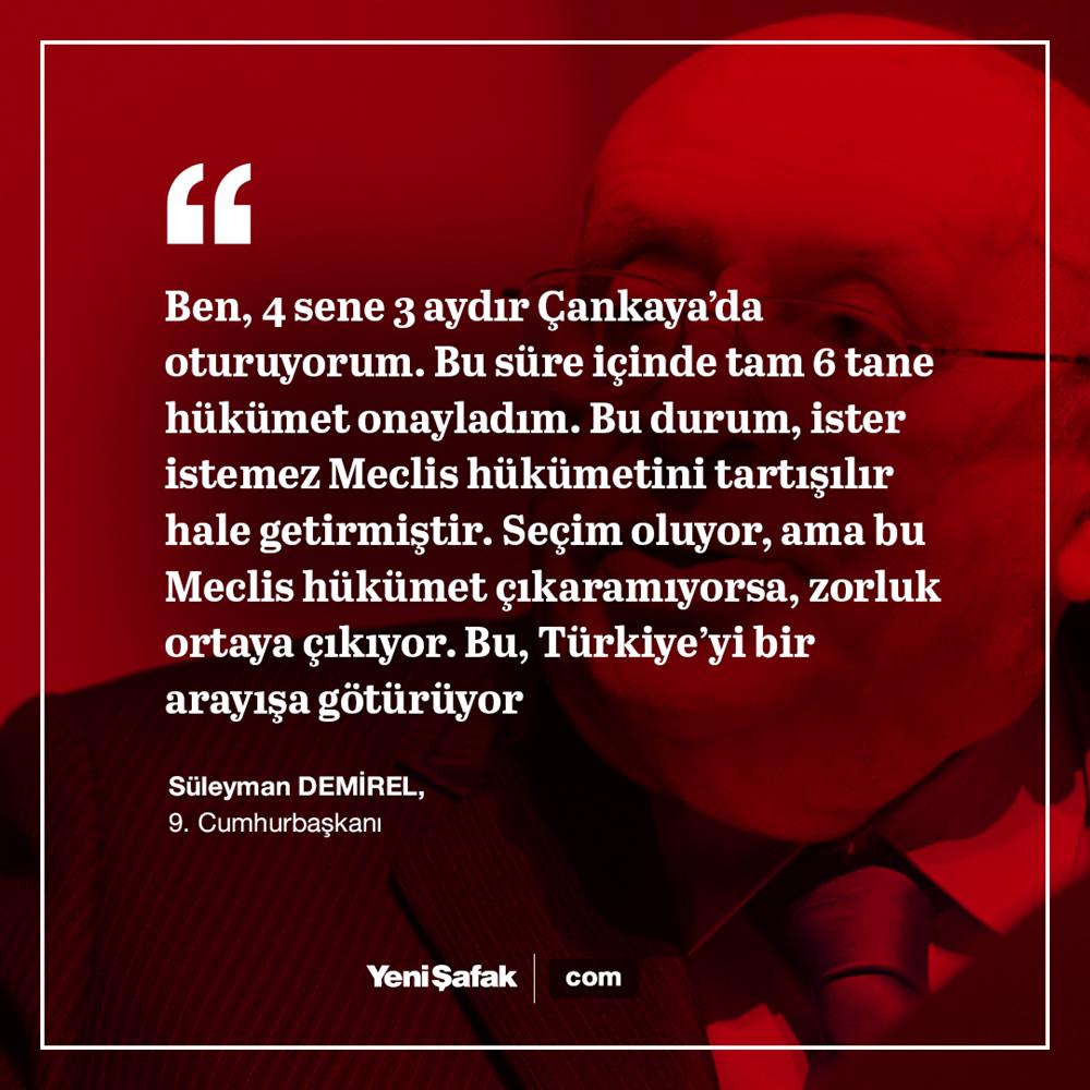 9. Cumhurbaşkanı Süleyman Demirel, parlamenter sistemin ortaya çıkardığı istikrarsızlığın Türkiye'yi bir sistem arayışına götürdüğünü söylüyordu.