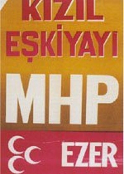 MHP'nin 1973 seçimlerinde kullandığı afiş.