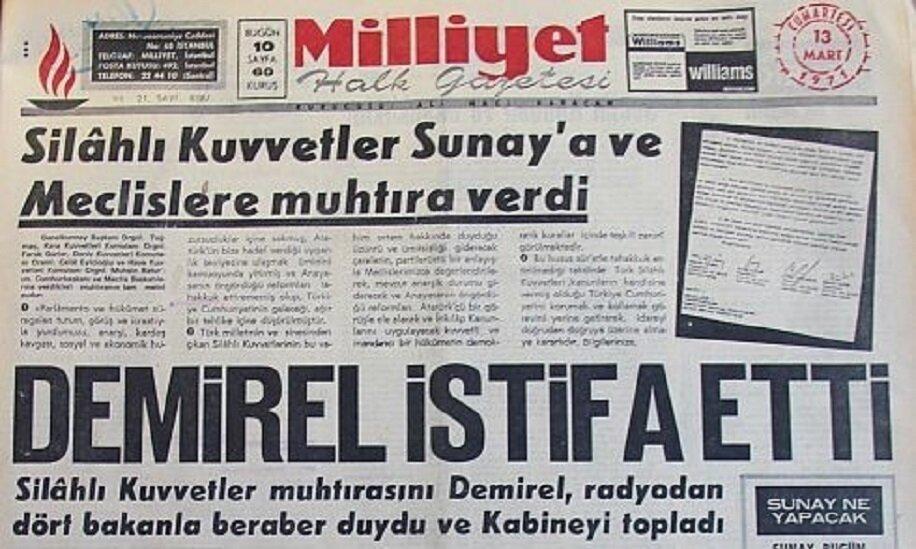 12 Mart 1971'de cuntacıların Meclis'e muhtıra vermesinden sonra Demirel istifa etti. 1972'de anayasada bazı değişiklikler yapıldı.
