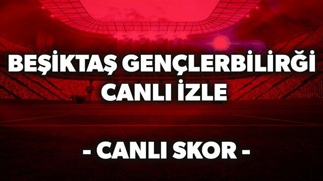 Beşiktaş Gençlerbirliği maçı CANLI izle...
