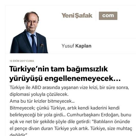 Türkiye'nin tam bağımsızlık yürüyüşü engellenemeyecek...