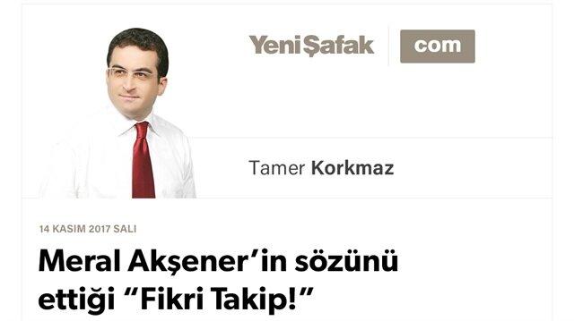 """Meral Akşener'in sözünü ettiği """"Fikri Takip!"""""""