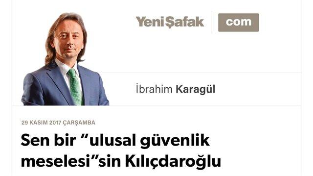 """Sen bir """"ulusal güvenlik meselesi""""sin Kılıçdaroğlu"""