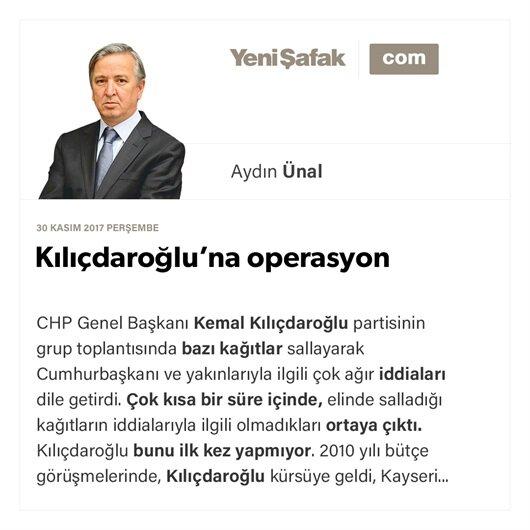 Kılıçdaroğlu'na operasyona
