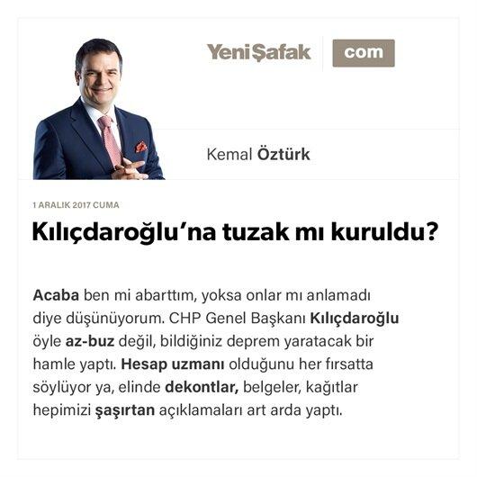 Kılıçdaroğlu'na tuzak mı kuruldu?