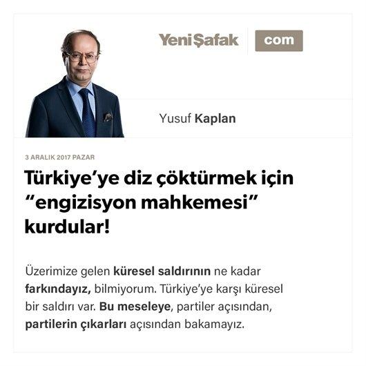 """Türkiye'ye diz çöktürmek için """"engizisyon mahkemesi"""" kurdular!"""