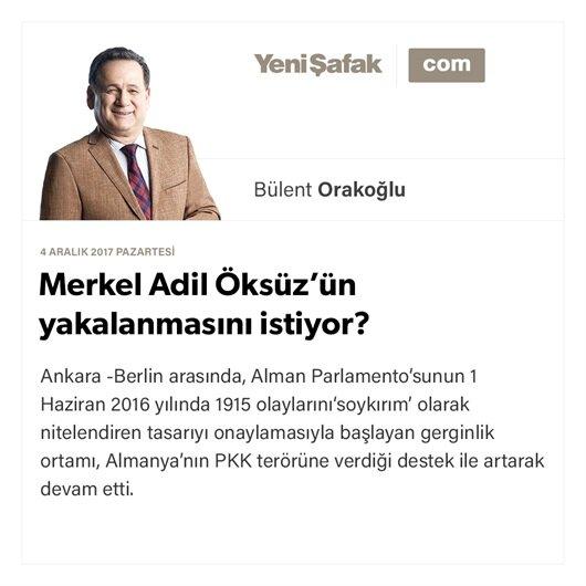 Merkel Adil Öksüz'ün yakalanmasını neden istiyor?