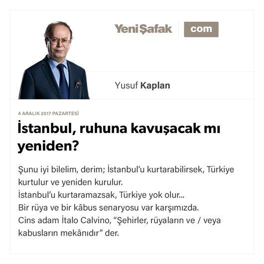 İstanbul, ruhuna kavuşacak mı yeniden?