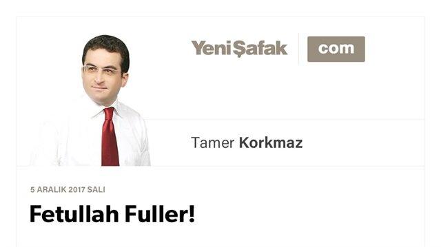 Fetullah Fuller!