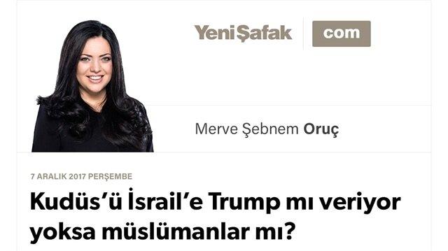 Kudüs'ü İsrail'e Trump mı veriyor yoksa müslümanlar mı?