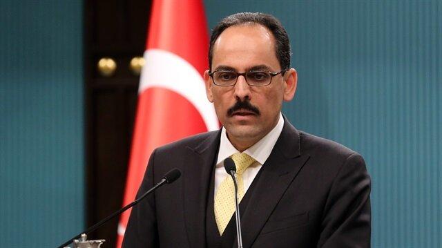 Cumhurbaşkanlığı Sözcüsü İbrahim Kalın yazılı açıklama yaptı.