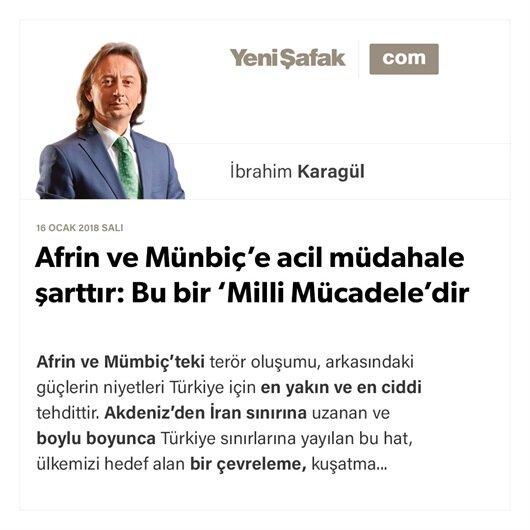Afrin ve Münbiç'e acil müdahale şarttır: Bu bir 'Milli Mücadele'dir