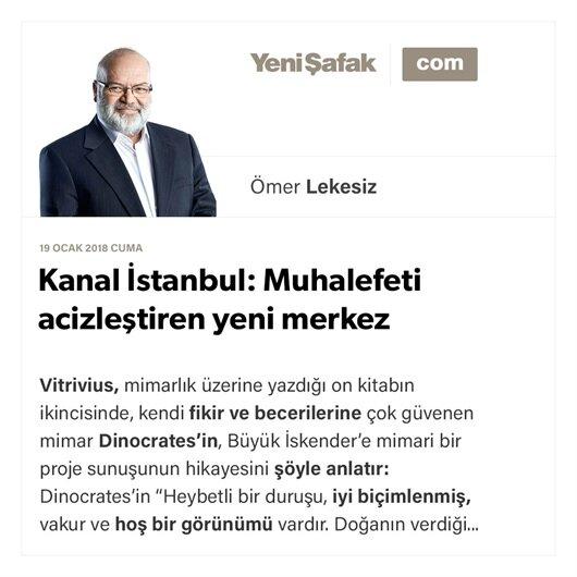 Kanal İstanbul: Muhalefeti acizleştiren yeni merkez