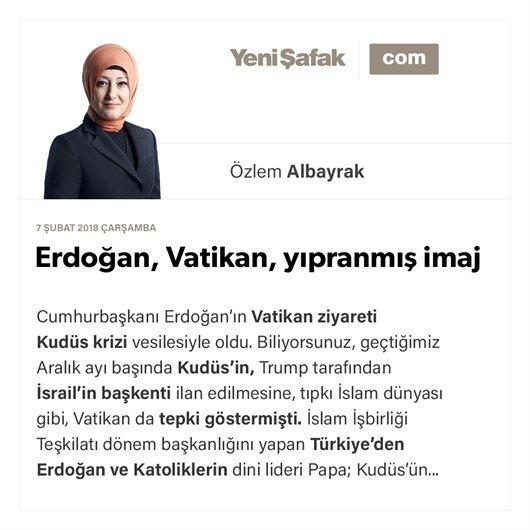 Erdoğan, Vatikan, yıpranmış imaj