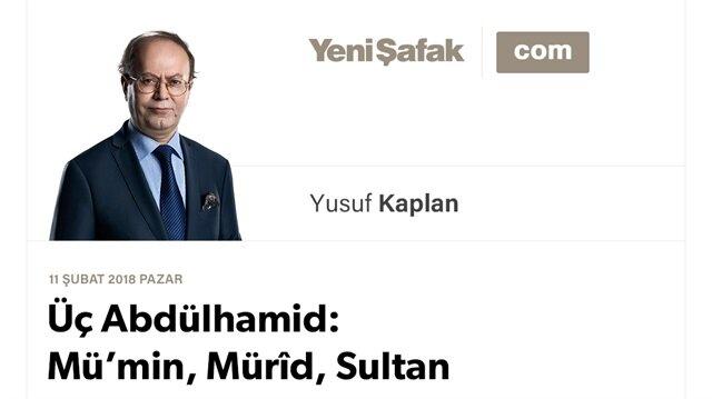 Üç Abdülhamid: Mü'min, Mürîd, Sultan