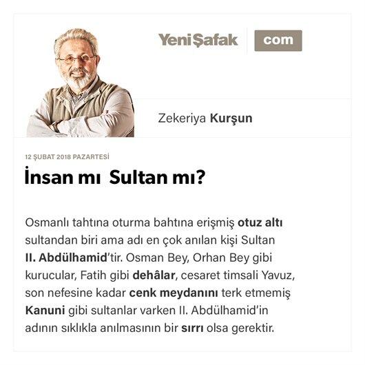 İnsan mı Sultan mı?