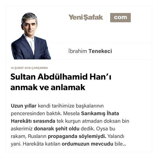 Sultan Abdülhamid Han'ı anmak ve anlamak