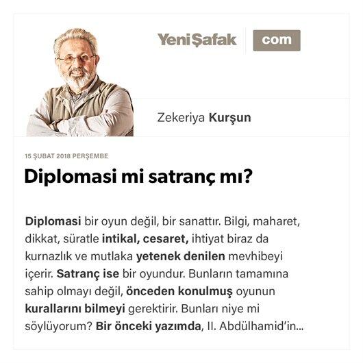 Diplomasi mi satranç mı?