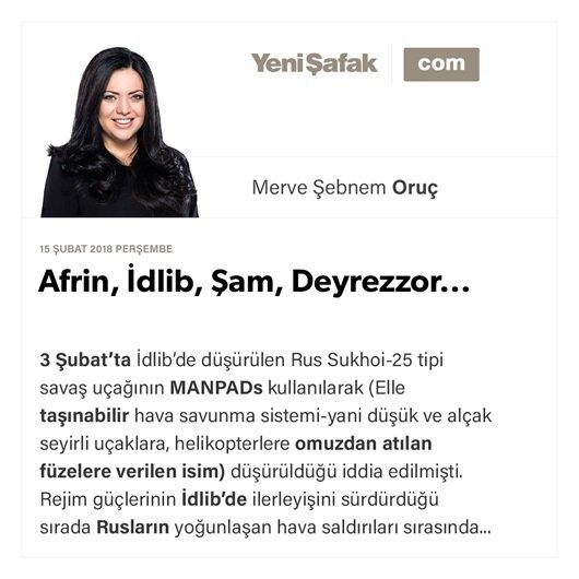 Afrin, İdlib, Şam, Deyrezzor...
