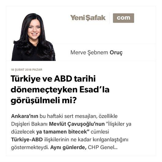 Trkiye Ve ABD Tarihi Dnemeteyken Esadla Grlmeli Mi