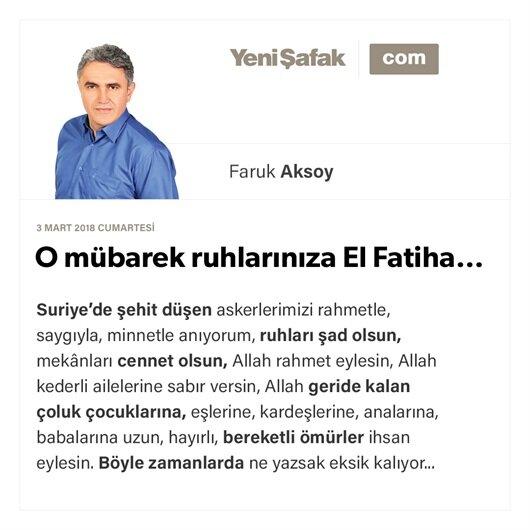 O mübarek ruhlarınıza El Fatiha…