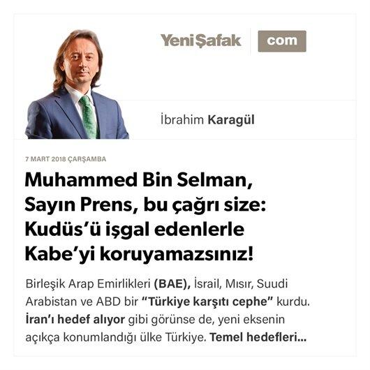 Muhammed Bin Selman, Sayın Prens, bu çağrı size: Kudüs'ü işgal edenlerle Kabe'yi koruyamazsınız!