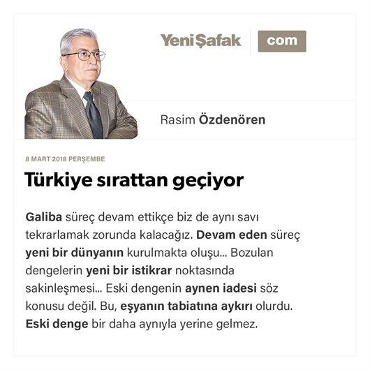 Türkiye sırattan geçiyor