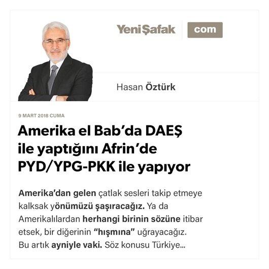 Amerika el Bab'da DAEŞ ile yaptığını Afrin'de PYD/YPG-PKK ile yapıyor