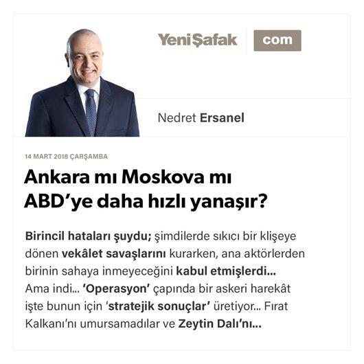 Ankara mı Moskova mı ABD'ye daha hızlı yanaşır?