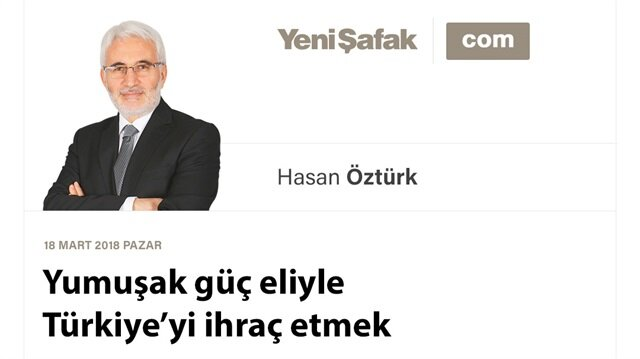 Yumuşak güç eliyle Türkiye'yi ihraç etmek