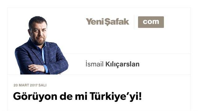 Görüyon de mi Türkiye'yi!