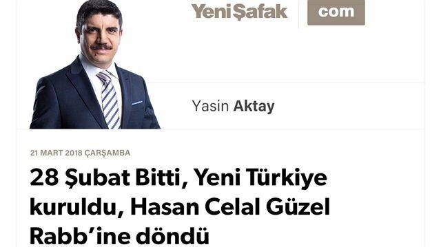 28 Şubat Bitti, Yeni Türkiye kuruldu, Hasan Celal Güzel Rabb'ine döndü