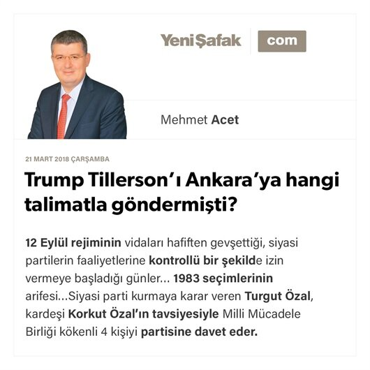 Trump Tillerson'ı Ankara'ya hangi talimatla göndermişti?