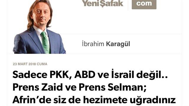 Sadece PKK, ABD ve İsrail değil.. Prens Zaid ve Prens Selman; Afrin'de siz de hezimete uğradınız