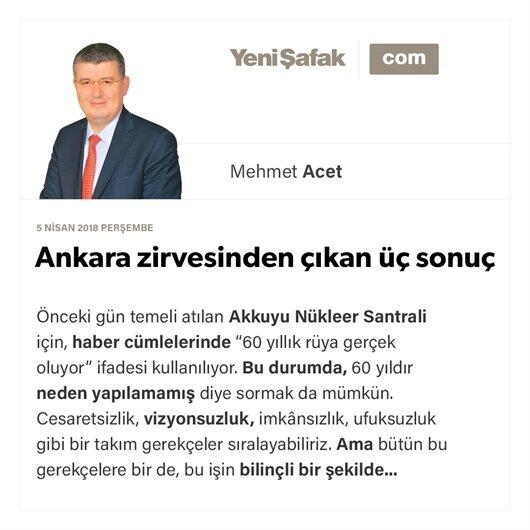 Ankara zirvesinden çıkan üç sonuç