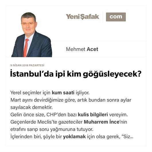 İstanbul'da ipi kim göğüsleyecek?