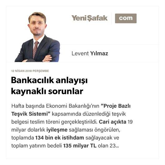 Bankacılık anlayışı kaynaklı sorunlar