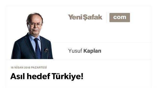 Asıl hedef Türkiye!